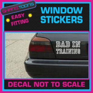 DAD IN TRAINING NEW DAD CAR WINDOW VINYL STICKER DECAL GRAPHICS